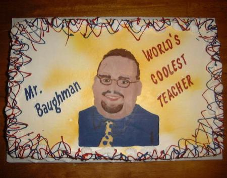 Nobody doesn't like Mr. Baughman, but everybody hates Ms. Hellraisin.